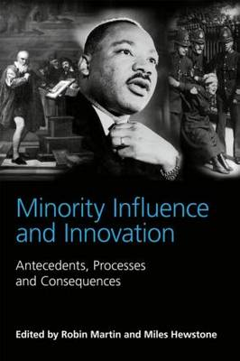 Minority Influence and Innovation: Antecedents, Processes and Consequences