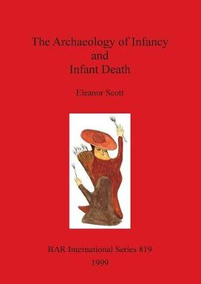 The Archaeology of Infancy and Infant Death