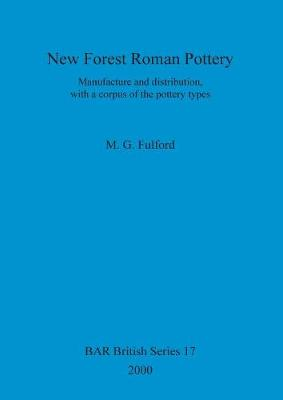 New Forest Roman Pottery: Manufacture and distribution, with a corpus of the pottery types