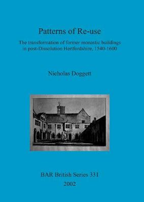 Patterns of Re-use: The transformation of former monastic buildings in post-Dissolution Hertfordshire, 1540-1600