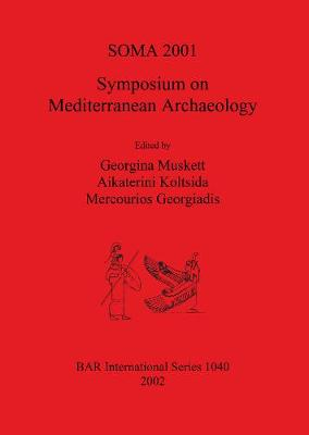SOMA 2001 - Symposium on Mediterranean Archaeology: Proceedings of the Fifth Annual Meeting of Postgraduate Researchers, The University of Liverpool, 23-25 February 2001