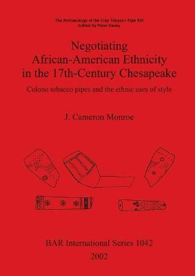 The Archaeology of the Clay Tobacco Pipe XVI. Negotiating African-American Ethnicity in the 17th-Century Chesapeake: Colono tobacco pipes and the ethnic uses of style