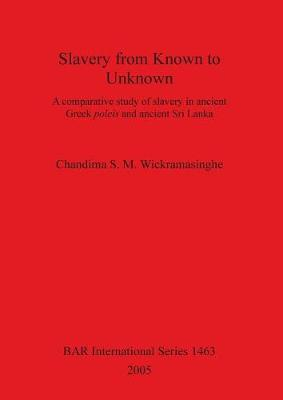 Slavery from Known to Unknown: A comparative study of slavery in ancient Greek poleis and ancient Sri Lanka