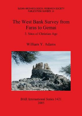 The West Bank Survey from Faras to Gemai 3: 3. Sites of Christian Age
