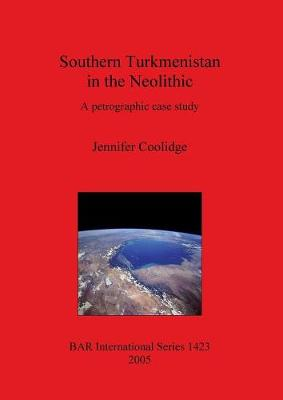 Southern Turkmenistan in the Neolithic: A petrographic case study