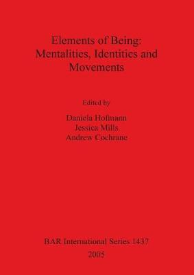 Elements of Being: Mentalities Identities and Movements