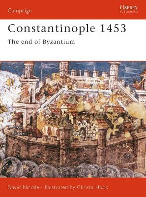Constantinople 1453: A Bloody End to Empire