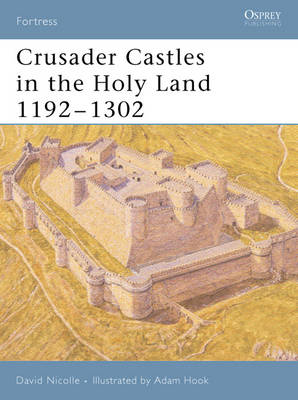 Crusader Castles in Holy Land 1192-1302
