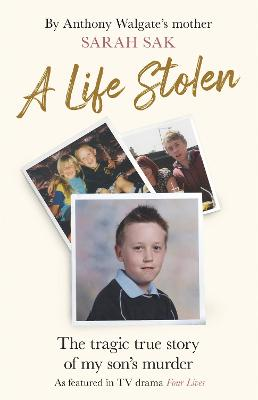 A Life Stolen: The tragic true story of my son's murder
