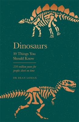 Dinosaurs: 10 Things You Should Know