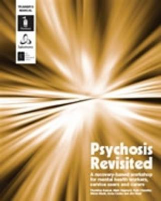 Psychosis Revisited: A Recovery-based Workshop for Mental Health Workers, Service Users and Carers