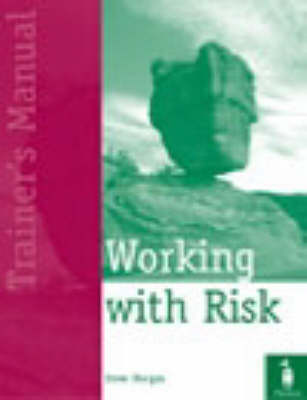 Working with Risk  Trainer's Manual