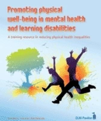 Promoting Physical Well-Being in Mental Health and Learning Disabilities: A Training Resource in Reducing Physical Health Inequalities