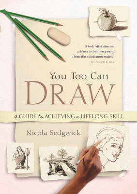 You Too Can Draw!: A Complete Guide to Achieving a Lifelong Skill