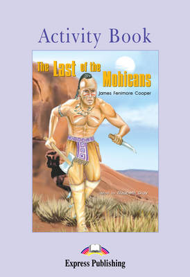 The Last of the Mohicans: Activity Book
