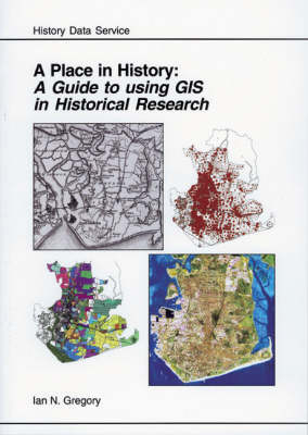 A Place in History: A Guide to Using GIS in Historical Research