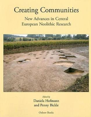 Creating Communities: New advances in Central European Neolithic Research