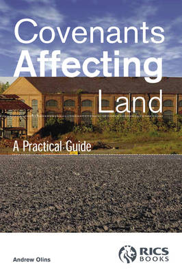Covenants Affecting Land: A Practical Guide
