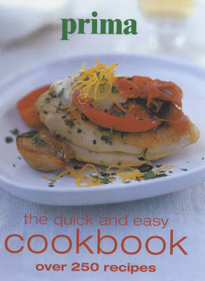 """Prima"" Quick and Easy Cookbook: Over 250 Recipes"