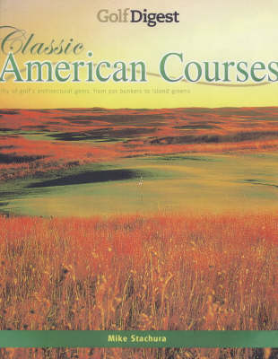 """Golf Digest"" Classic American Courses"