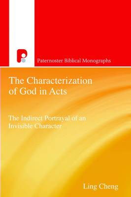 The Characterization of God in Acts: The Indirect Portrayal of an Invisible Character