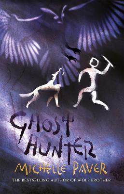 Chronicles of Ancient Darkness: Ghost Hunter: Book 6 from the bestselling author of Wolf Brother