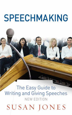 Speechmaking: The Easy Guide to Writing and Giving Speeches