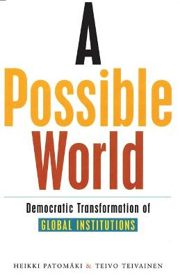 A Possible World: Democratic Transformation of Global Institutions