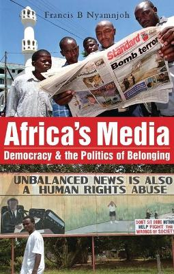 Africa's Media, Democracy and the Politics of Belonging