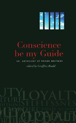 Conscience Be My Guide: An Anthology of Prison Writings