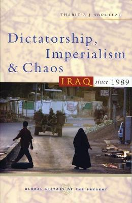 Dictatorship, Imperialism and Chaos: Iraq since 1989