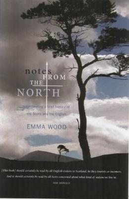 Notes from the North: Incorporating a Brief History of the Scots and the English
