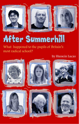 After Summerhill: What Happened to the Pupils of Britain's Most Radical School?