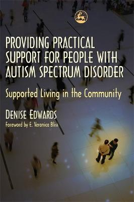 Providing Practical Support for People with Autism Spectrum Disorder: Supported Living in the Community