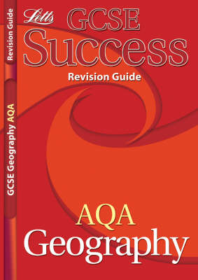 GCSE Success AQA Geography Revision Guide