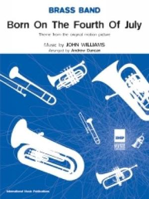 """""""Born on the Fourth July"""": (Brass Band) (Score and Parts)"""