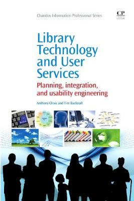 Library Technology and User Services: Planning, Integration, and Usability Engineering