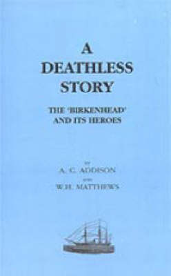 "Deathless Story: The ""Birkenhead"" and Its Heroes"