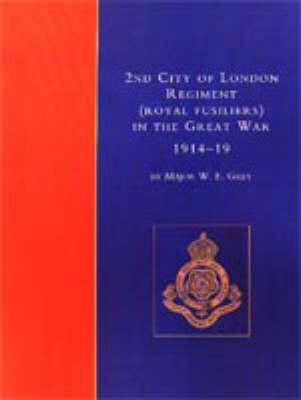 2nd City of London Regiment (Royal Fusiliers) in the Great War 1914-1919