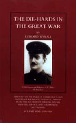 Die-hards in the Great War: v. 1 & 2