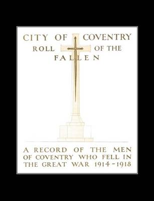 City of Coventry Roll of the Fallen - The Great War 1914-1918