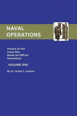 Official History of the War: Naval Operations: v. 1