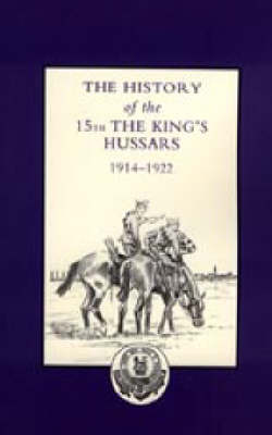 History of the 15th the King's Hussars 1914-1922
