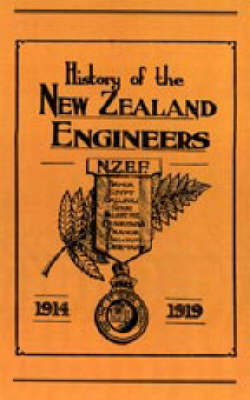 Official History of the New Zealand Engineers During the Great War 1914-1919