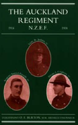 Auckland Regiment 1914-1918: Being an Account of the Doings on Active Service of the First, Second and Third Battalions of the Auckland Regiment