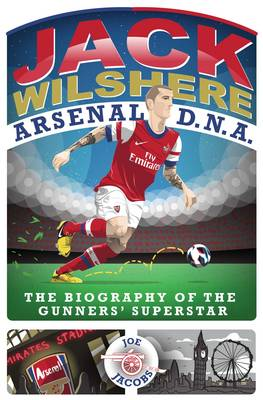 Jack Wilshere - Arsenal DNA