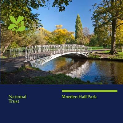 Morden Hall Park, London: National Trust Guidebook