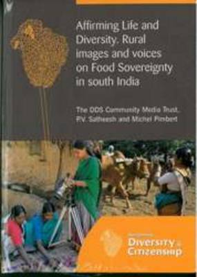 Affirming Life and Diversity: Rural Images and Voices on Food Sovereignty in South India