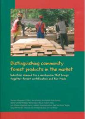 Distinguishing Community Forest Products in the Market: Industrial Demand for a Mechanism That Brings Together Forest Certification and Fair Trade