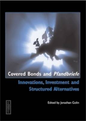 Covered Bonds and Pfandbriefe: Beyond Pfandbriefe : Innovations, Investment and Structured Alternatives